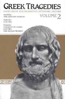 Greek Tragedies, Volume 2 - Grene, David (Editor), and Lattimore, Richmond (Editor)