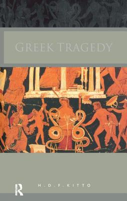 Greek Tragedy - Kitto, H. D. F.