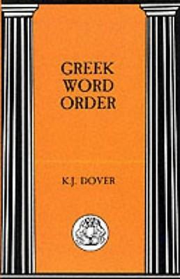 Greek Word Order - Dover, Kenneth J