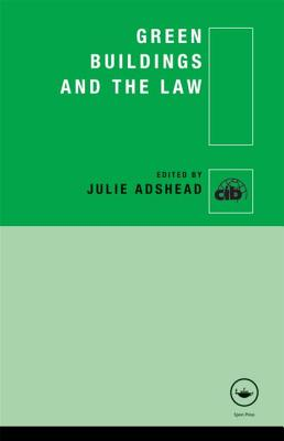 Green Buildings and the Law - Adshead, Julie (Editor)