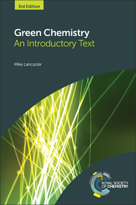 Green Chemistry: An Introductory Text - Lancaster, M