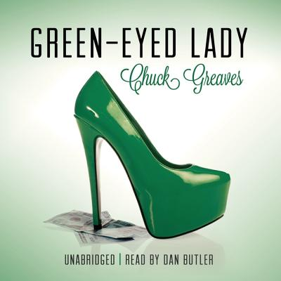 Green-Eyed Lady - Grippando, James, and Greaves, Chuck, and Butler, Dan (Read by)