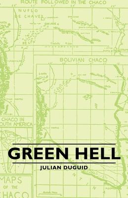 Green Hell - Duguid, Julian