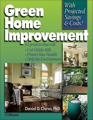 Green Home Improvement - Chiras, Daniel D, Ph.D.