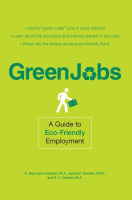 Green Jobs: A Guide to Eco-Friendly Employment - Llewellyn, A Bronwyn