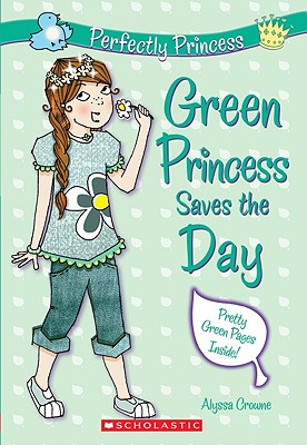 Green Princess Saves the Day - Crowne, Alyssa
