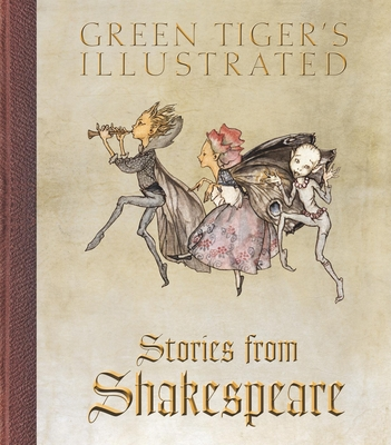 Green Tiger's Illustrated Stories from Shakespeare - Shakespeare, William, and Nesbit, E, and Darling, Benjamin (Compiled by)