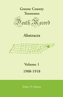 Greene County, Tennessee, Death Record Abstracts, Volume 1: 1908-1918 - Nikazy, Eddie M