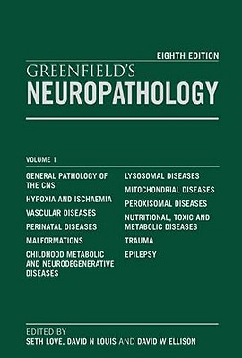 Greenfield's Neuropathology Eighth Edition 2 Volume Set - Love, Seth