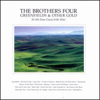 Greenfields & Other Gold - The Brothers Four