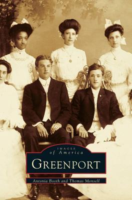 Greenport, NY - Booth, Antonia, and Morsell, Thomas, and Monsell, Thomas