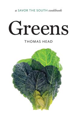 Greens: A Savor the South(r) Cookbook - Head, Thomas