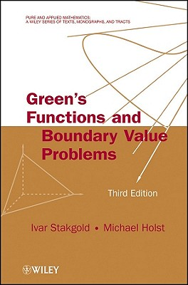 Green's Functions and Boundary Value Problems - Stakgold, Ivar, and Holst, Michael