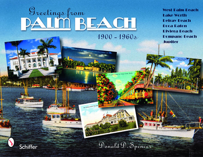 Greetings from Palm Beach, Florida, 1900-1960s - Spencer, Donald D