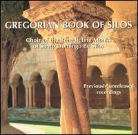Gregorian Book of Silos - Benedictine Monks of Santo Domingo de Silos (choir, chorus)