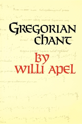 Gregorian Chant - Apel, Willi