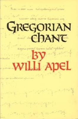 Gregorian Chant - Apel, Willi