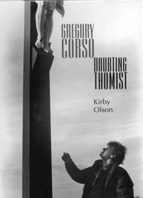 Gregory Corso: Doubting Thomist - Olson, Kirby
