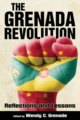 Grenada Revolution: Reflections and Lessons - Grenade, Wendy C (Editor)