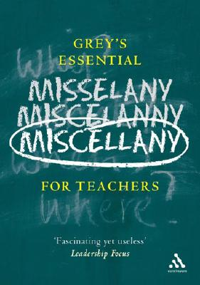 Grey's Essential Miscellany for Teachers - Grey, Duncan