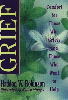 Grief - Robinson, Haddon W