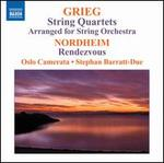Grieg: String Quartets arranged for String Orchestra; Nordheim: Rendezvous