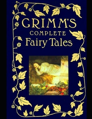 Grimms' Complete Fairy Tales - Grimm, Jacob and Wilhelm