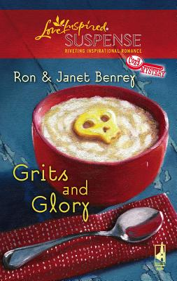 Grits and Glory - Benrey, Ron, and Benrey, Janet