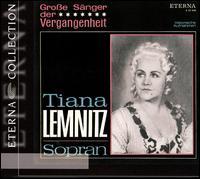Große Sänger der Vergangenheit: Tiana Lemnitz - Franz Völker (tenor); Gerhard Hüsch (baritone); Karl Schmitt-Walter (baritone); Tiana Lemnitz (soprano);...