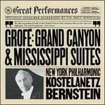 Grofé: Grand Canyon Suite; Mississippi Suite