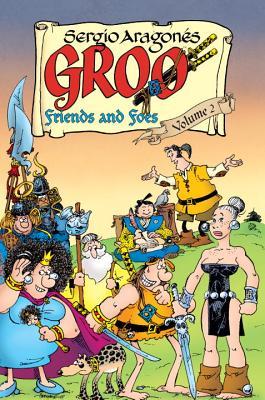 Groo: Friends and Foes, Volume 2 - Aragones, Sergio