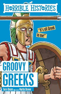 Groovy Greeks - Deary, Terry, and Brown, Martin