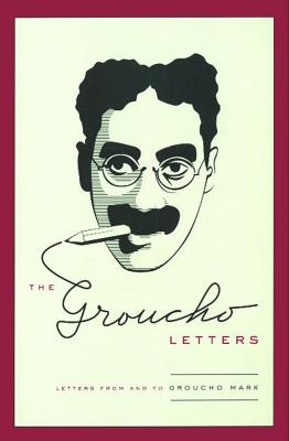 Groucho Letters: Letters from and to Groucho Marx - Marx, Groucho
