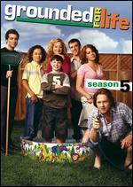 Grounded for Life: Season 05