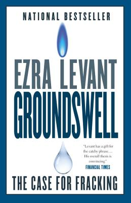Groundswell: The Case for Fracking - Levant, Ezra