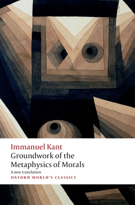 Groundwork for the Metaphysics of Morals - Kant, Immanuel, and Bennett, Christopher (Translated by), and Saunders, Joe (Translated by)