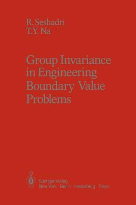 Group Invariance in Engineering Boundary Value Problems - Seshadri, R