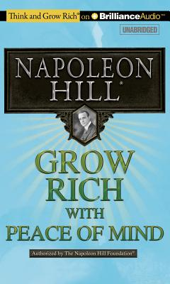 Grow Rich! with Peace of Mind - Hill, Napoleon, and Stella, Fred (Read by)