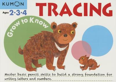 Grow to Know Tracing - Kumon Publishing (Compiled by)