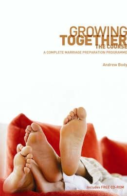 Growing Together: The Course: A Complete Marriage Preparation Programme - Body, Andrew