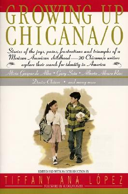 Growing Up Chicana O - Adler, Bill, Jr., and Lopez, A, Dr., and Lopez, Tiffany A