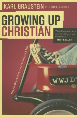 Growing Up Christian: Have You Taken Ownership of Your Relationship with God? - Graustein, Karl, and Jacobsen, Mark