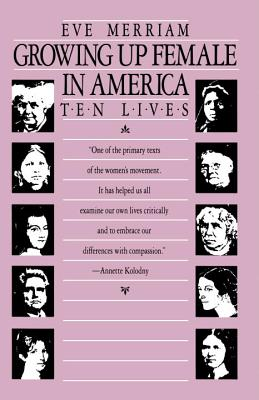 Growing Up Female in America: Ten Lives - Merriam, Eve (Editor)
