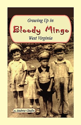 Growing Up in Bloody Mingo, West Virginia - Chafin, Andrew