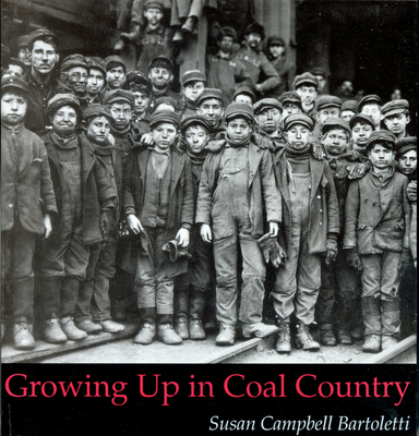 Growing Up in Coal Country - Bartoletti, Susan Campbell