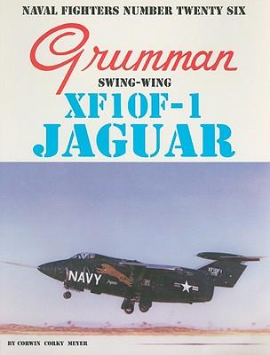 Grumman Swing-Wing XF1OF-1 Jaguar - Meyer, Corky
