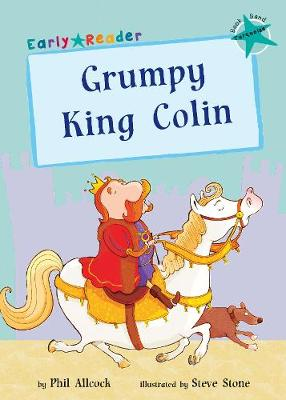 Grumpy King Colin (Early Reader) - Allcock, Phil