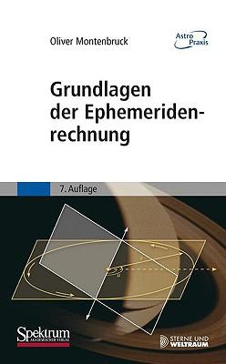 Grundlagen der Ephemeridenrechnung - Montenbruck, Oliver