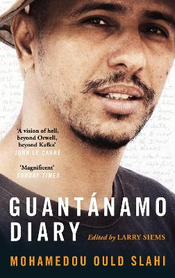 Guantanamo Diary - Slahi, Mohamedou Ould, and Siems, Larry (Introduction by)