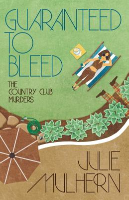 Guaranteed to Bleed - Mulhern, Julie